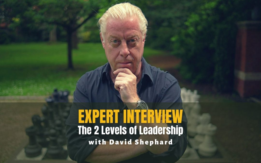 Expert Interview: The Two Levels of Leadership